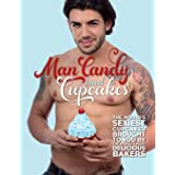 Man Candy and Cupcakes: The world's sexiest cupcakes brought to you by the world's most delicious bakers