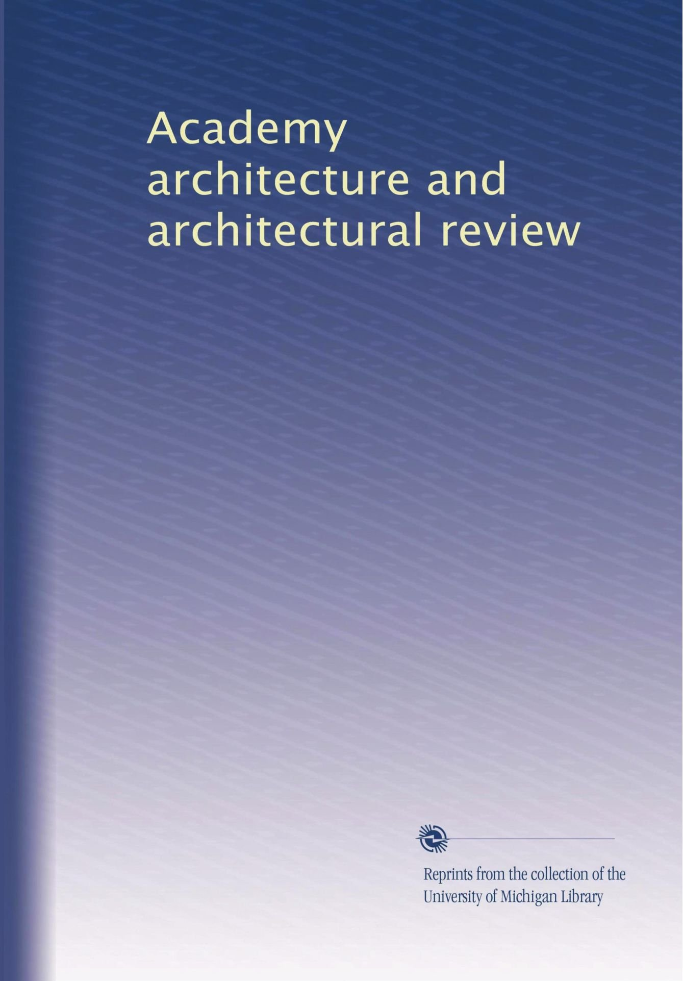 Academy architecture and architectural review PDF