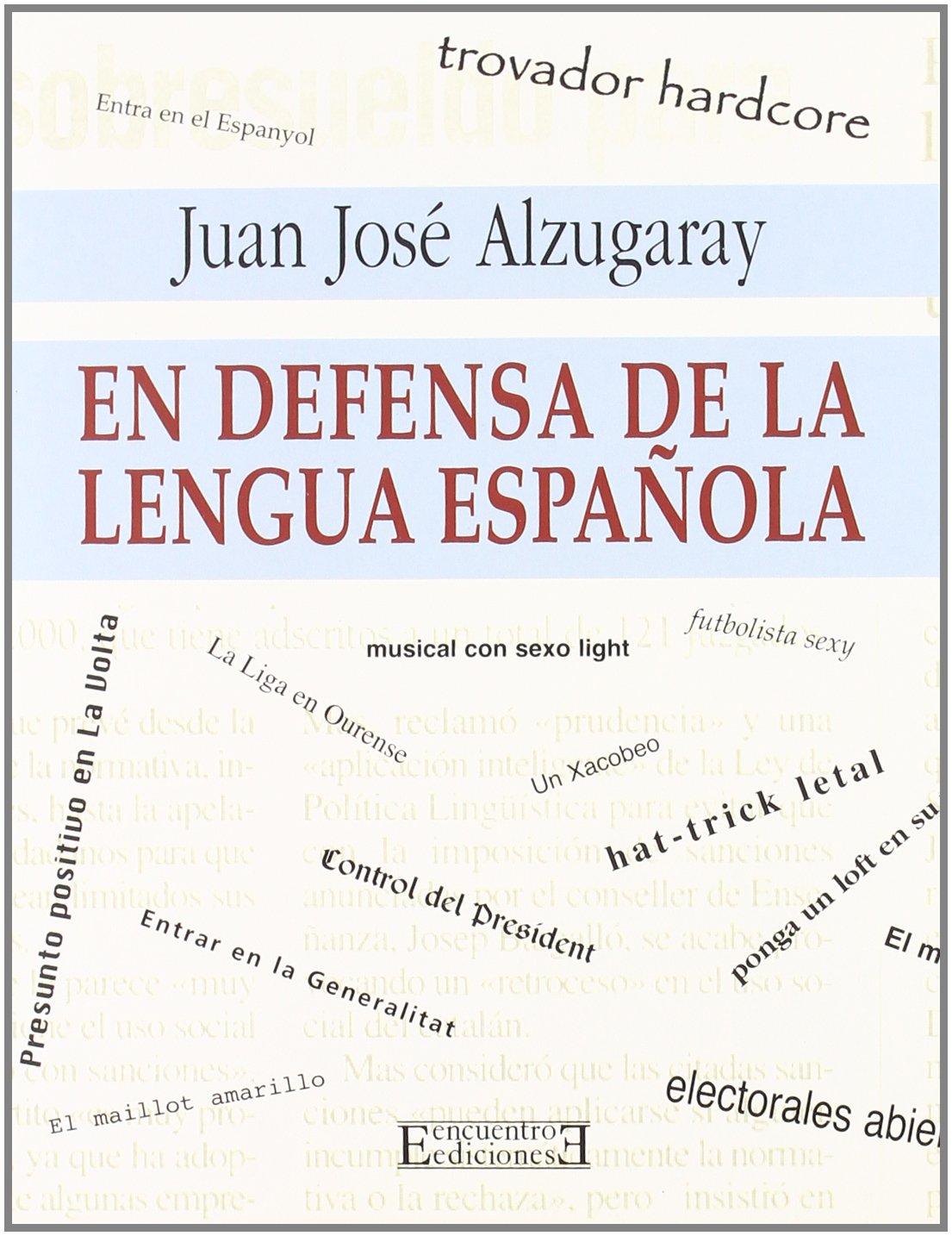 En defensa de la lengua española Actas, informes y documentos ...