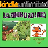 Lilica, a formiguinha que salvou a natureza: salvando o meio ambiente (Pequenos cidadãos Livro 2)
