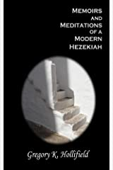 Memoirs and Meditations of a Modern Hezekiah Kindle Edition