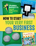 How to Start Your Very First Business (Warren Buffett's Secret Millionaires Club)