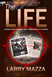 The Life: A True Story About A Brooklyn Boy Seduced Into The Dark World Of The Mafia