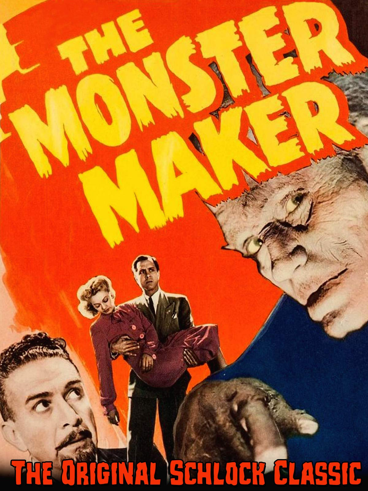 The Monster Maker - The Original Schlock Classic