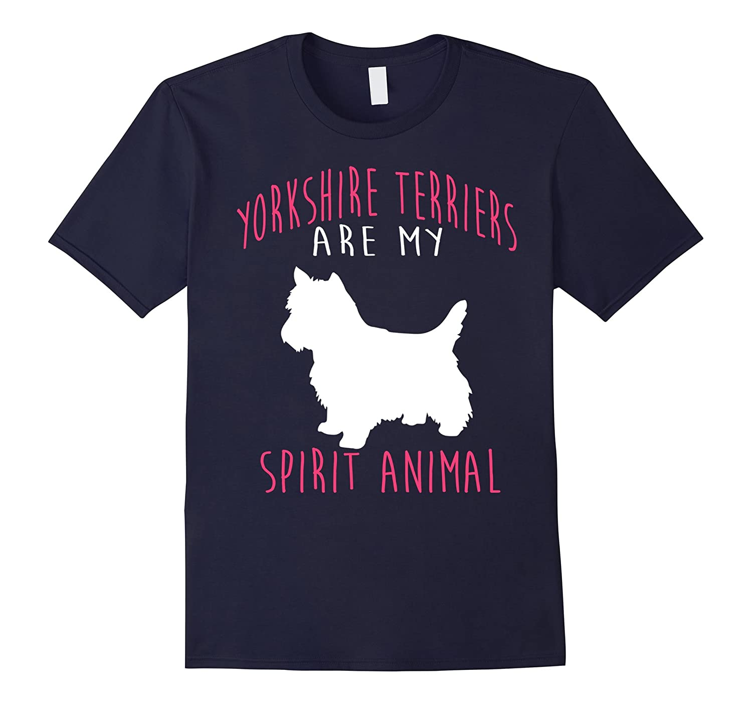 Yorkshire Terriers Are My Spirit Animal Shirt For Dog Lover-TH