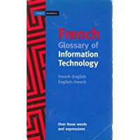 French Glossary of Information Technology: French-English/English-French