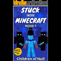Stuck Inside Minecraft: Book 7 (Unofficial Minecraft Isekai LitRPG Survival Series)