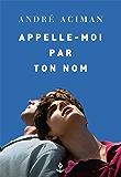 Appelle-moi par ton nom (En lettres d'ancre) (French Edition)