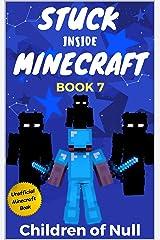 Stuck Inside Minecraft: Book 7 (Unofficial Minecraft Isekai LitRPG Survival Series) Kindle Edition