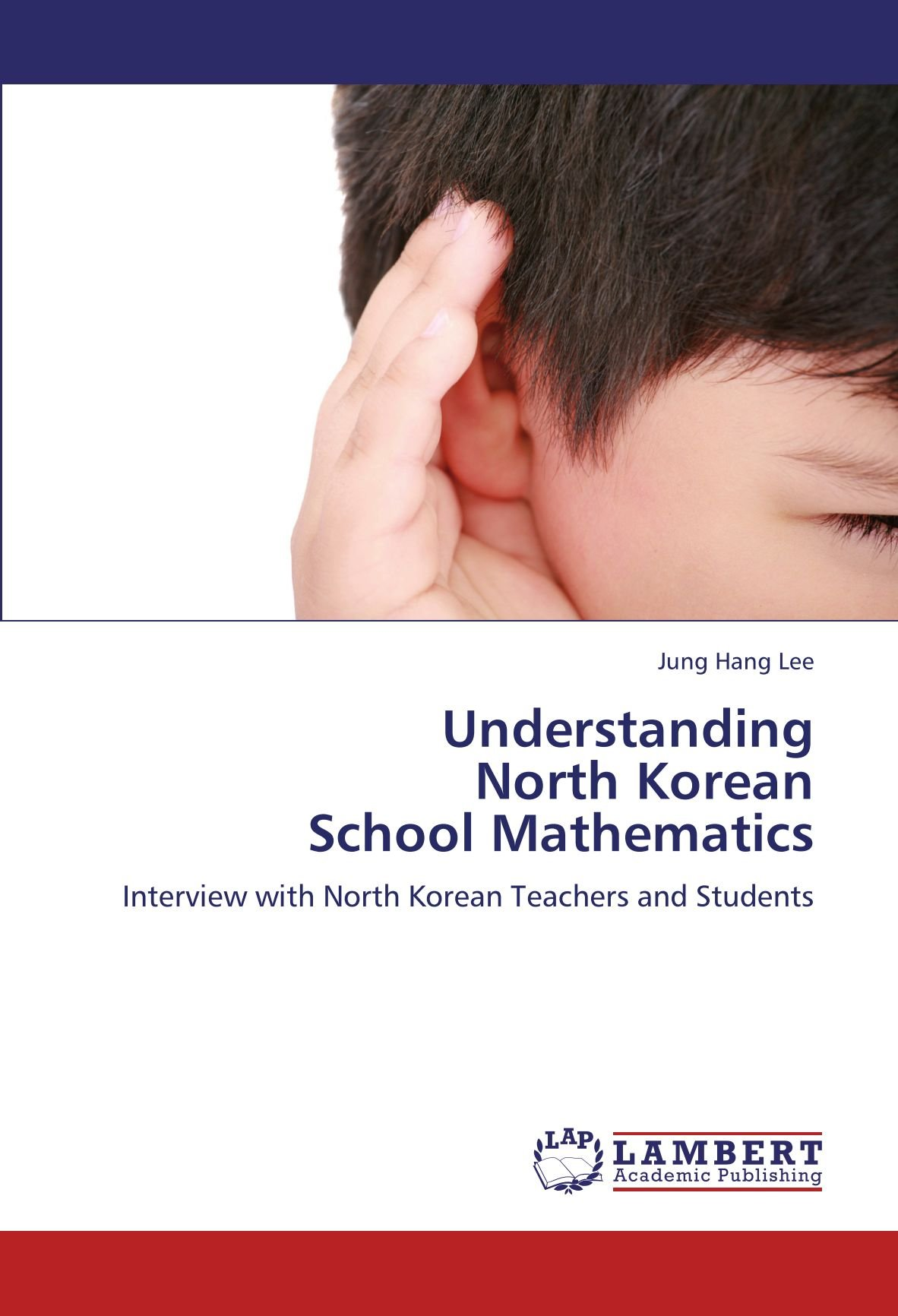 Read Online Understanding  North Korean  School Mathematics: Interview with North Korean Teachers and Students PDF