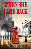 When She Came Back: A WW2 Historical Novel, Based on a True Story