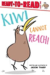Kiwi Cannot Reach! (Ready-to-Reads) Paperback