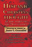 Hispanic Christian Thought at the Dawn of the 21st Century: Apuntes in Honor of Justo L. González