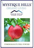 Mystique Hills - Organic Living Pomegranate Peel Powder -100 G