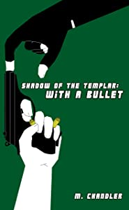 With A Bullet: Shadow of the Templar