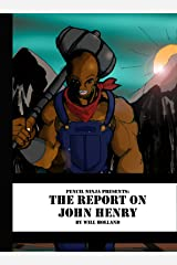 Pencil Ninja Presents:  The Report About John Henry Kindle Edition