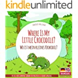 Where Is My Little Crocodile? - Wo ist mein kleines Krokodil?: English German Bilingual Children's Picture Book (Where is...?