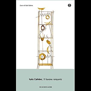 Il barone rampante (Oscar opere di Italo Calvino Vol. 1) (Italian Edition)