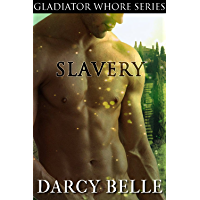 Slavery: Gladiator Whore Book 4 (Historical Group Erotica) (English Edition)