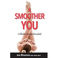 A Smoother You: Cellulite Secrets Revealed