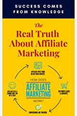 The Real Truth About Affiliate Marketing Kindle Edition