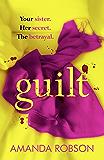 Guilt: The shocking new thriller from the #1 bestseller