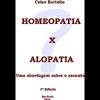 Homeopatia X Alopatia: Uma Abordagem Sobre o Assunto