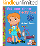 Eat Your Dinner, Becky Sue: Picture Book