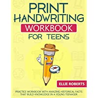 Print Handwriting Workbook for Teens: Practice Workbook with Amazing Historical Facts that Build Knowledge in a Young…