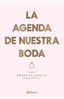 La agenda de nuestra boda: Un libro de: Bodas de cuento. Styling and