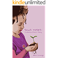 Sans Roses: A Collection of Petals and Poetry