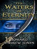 The Waters of Eternity (Desert of Souls)