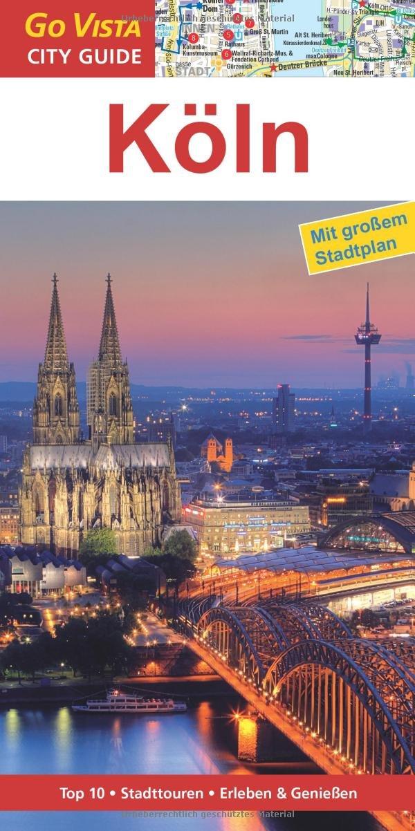 Köln: Reiseführer mit extra Stadtplan [Reihe Go Vista]