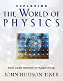 Exploring the World of Physics (English Edition)