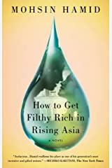 How to Get Filthy Rich in Rising Asia: A Novel Paperback