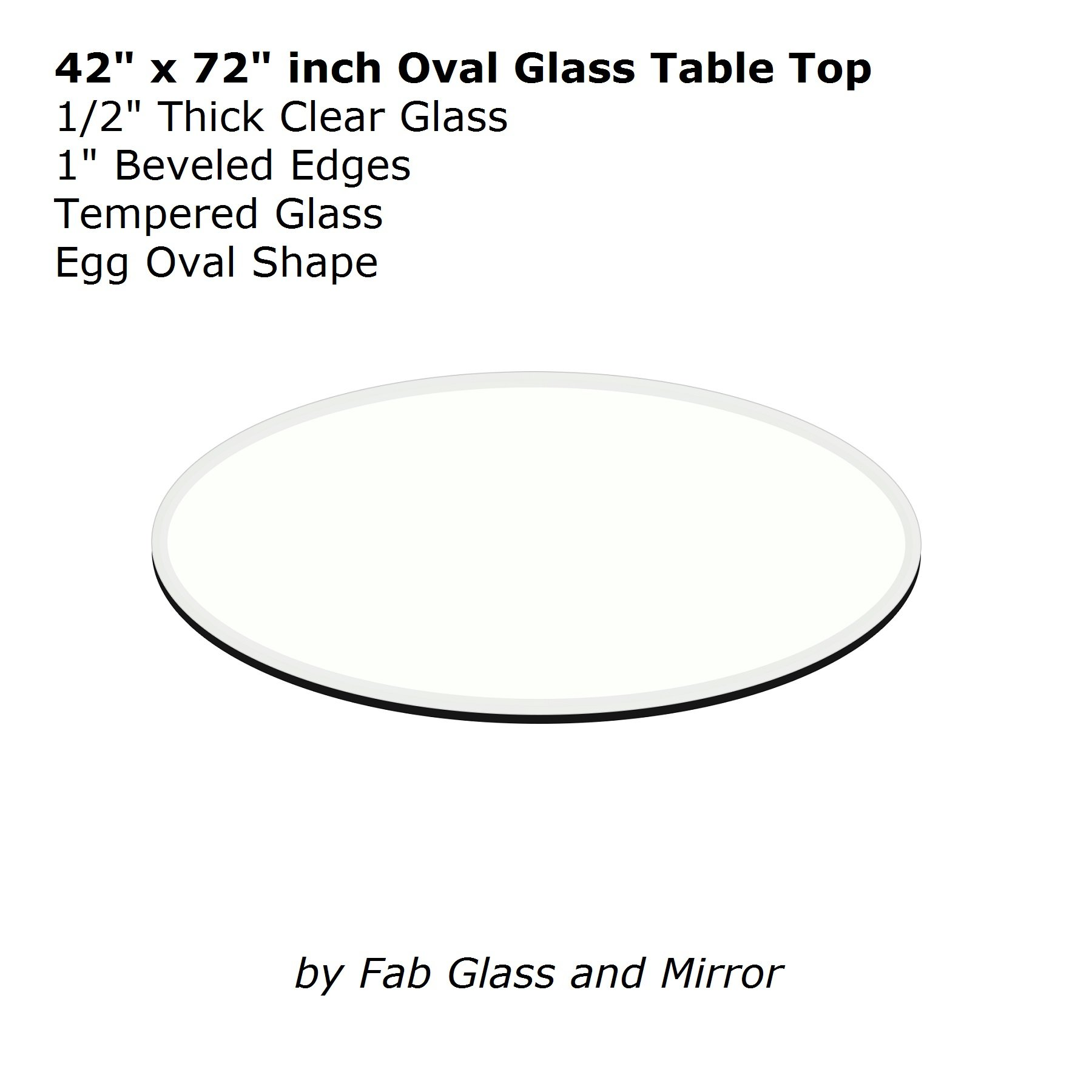 Fab Glass and Mirror E Oval (Egg) 1/2'' Thick 1'' Beveled Tempered Glass, 42'' L x 72'' W