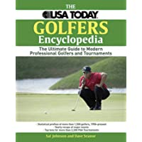 The USA Today Golfers Encyclopedia: The Ultimate Guide to Modern Professional Golfers and Tournaments