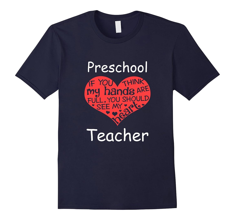 Funny Preschool Teacher Hand Heart Teacher Day Shirt