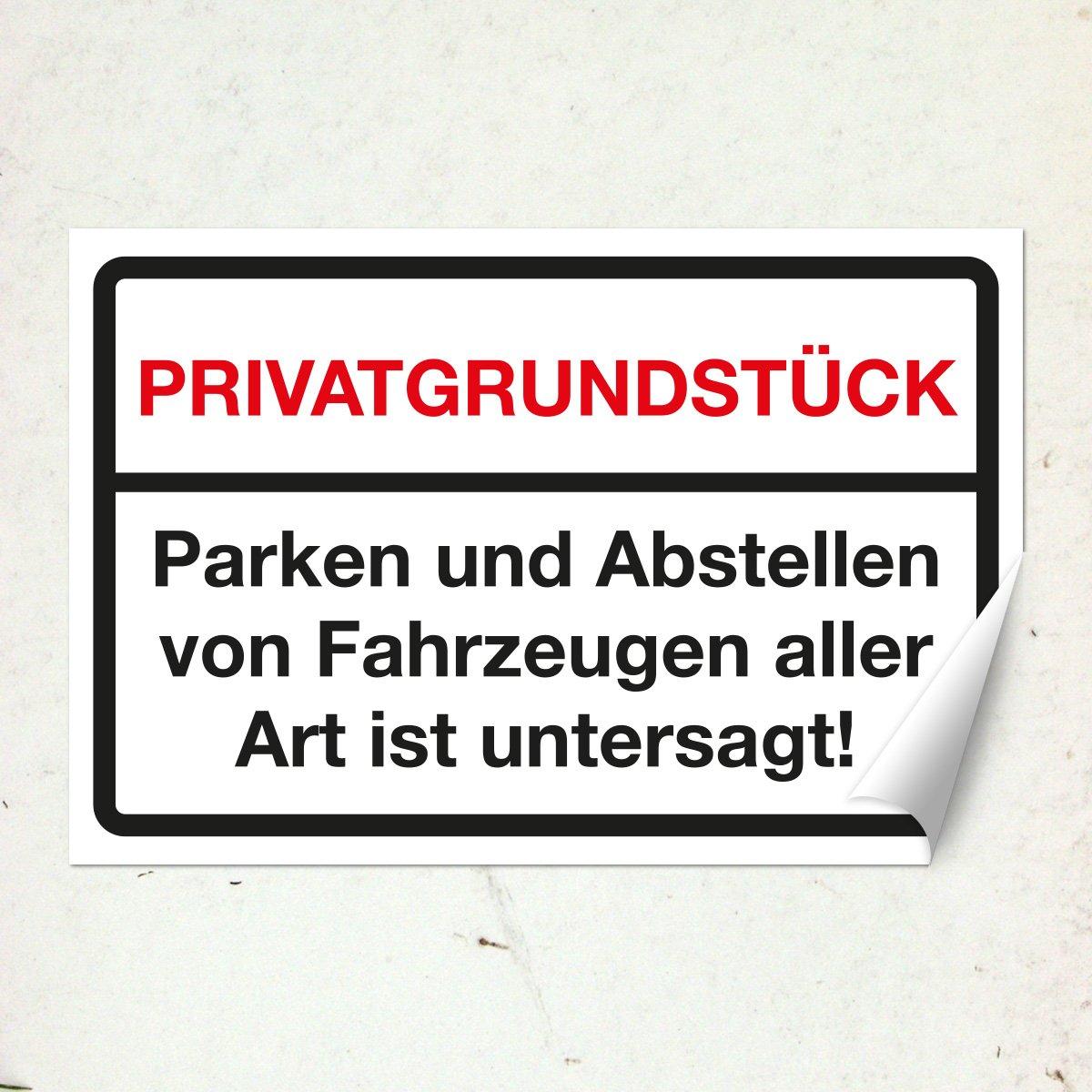 20x15 cm Wandkings Hinweisschild W/ähle eine Gr/ö/ße Privatgrundst/ück Parken und Abstellen von Fahrzeugen aller Art ist untersagt! stabile Aluminium Verbundplatte