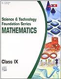 Science and Technology Foundation Series Mathematics - Class IX