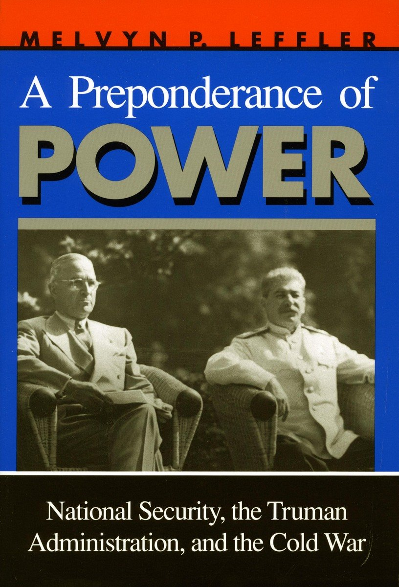 A Preponderance of Power: National Security, the Truman Administration, and the Cold War: National Security, Truman Administration and the Cold War (Stanford Nuclear Age (Paperback))