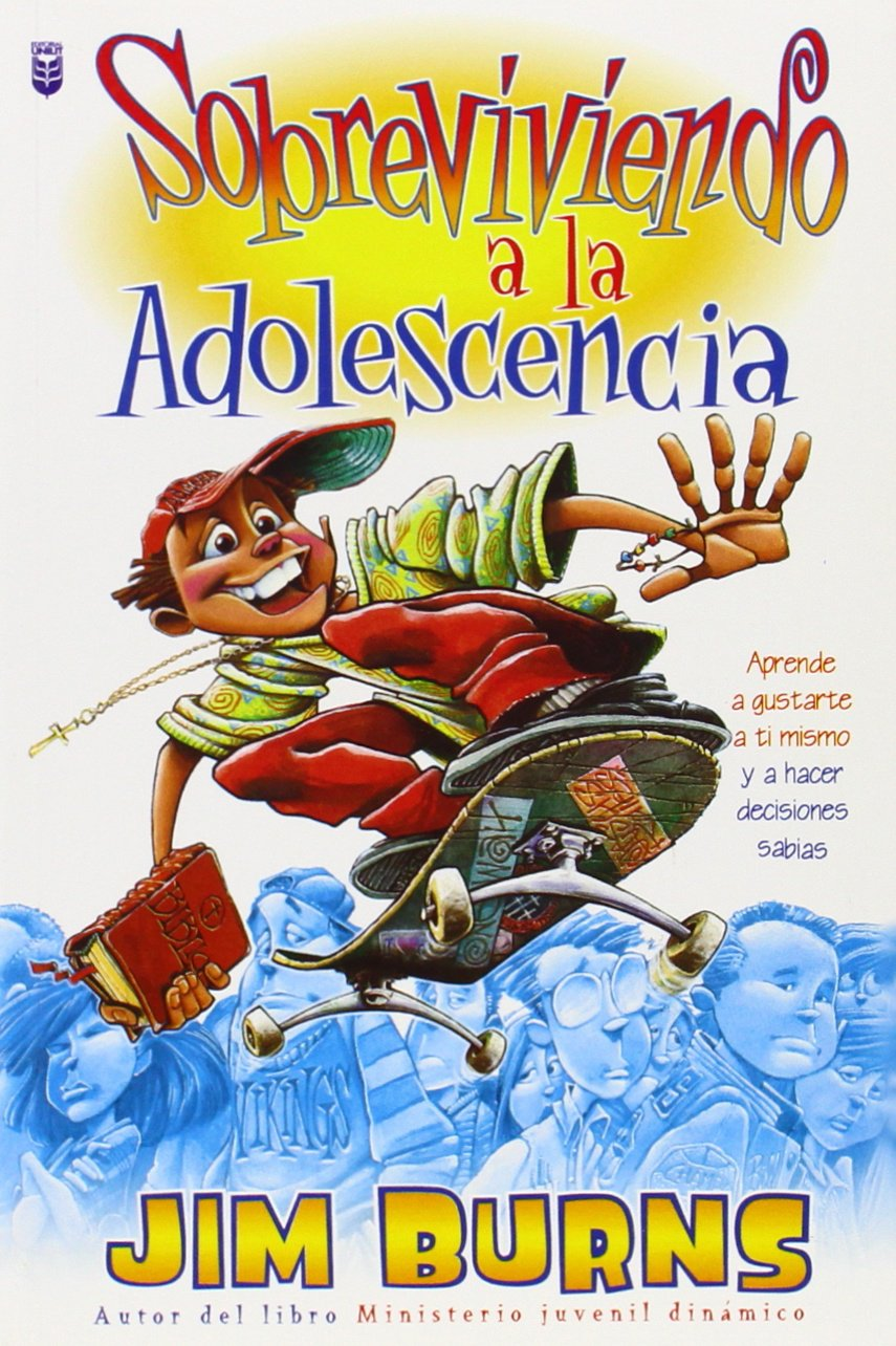Sobreviviendo a la Adolescencia: Surviving Adolescence (Spanish Edition): Jim Burns: 9780789904324: Amazon.com: Books
