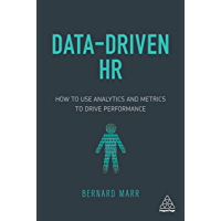 Data-Driven HR: How to Use Analytics and Metrics to Drive Performance (English Edition)