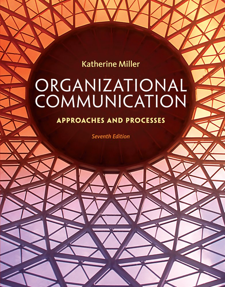 Organizational Communication: Approaches and Processes by Cengage Learning