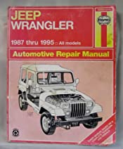 Jeep Wrangler Automotive Repair Manual Models Covered All Jeep Rh Amazon  Com 1995 Jeep Transmission Hoses 1995 Jeep Wrangler Parts Manual