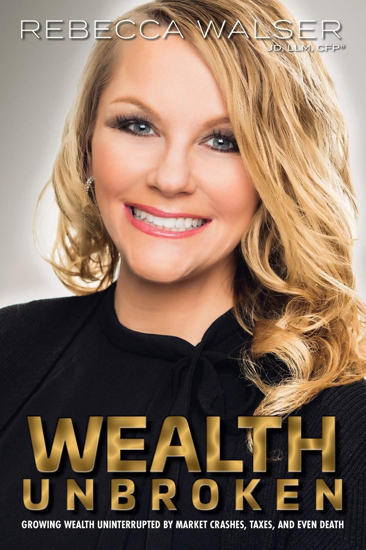 Wealth Unbroken: Growing Wealth Uninterrupted by Market ...
