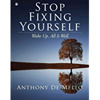 Stop Fixing Yourself: Wake Up, All Is Well (English Edition)