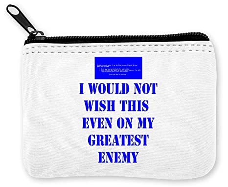 I Would Not Wish This On My Greatest Enemy Monedero de la Cremallera de la Moneda