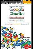 The Google Checklist: Marketing Edition 2016: SEO, Web Design, Paid Advertising, Social Media, PR. (English Edition)