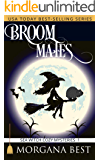 Broom Mates: A Witch Cozy Mystery Novella (Sea Witch Cozy Mysteries Book 1)